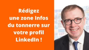 Rédigez une zone Infos du tonnerre sur votre profil LinkedIn !