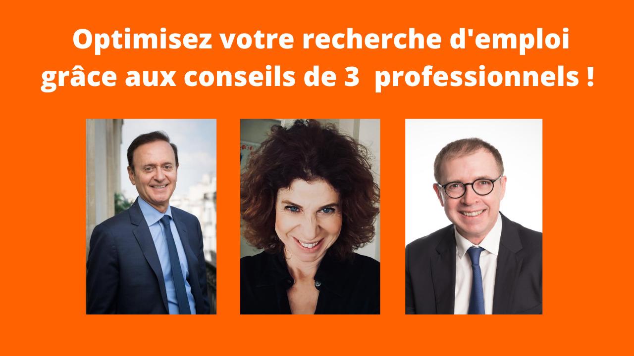 Optimisez votre recherche d'emploi grâce aux conseils de 3 professionnels !